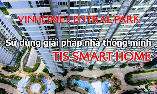 Hoàn thiện giải pháp nhà thông minh cho block P6 VINHOME TÂN CẢNG