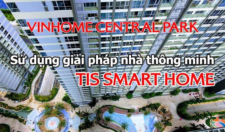 TIS cung cấp thiết bị nhà thông minh cho block P6 VINHOME TÂN CẢNG